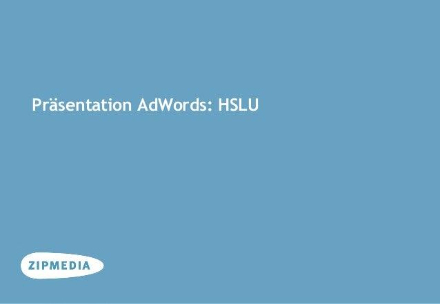 Präsentation AdWords: HSLUAgenturportraitfür