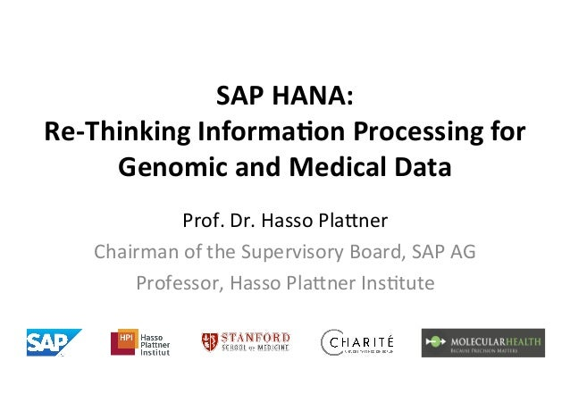 SAP HANA: Re-‐Thinking Informa7on Processing for        Genomic and Medical Data                 Prof...