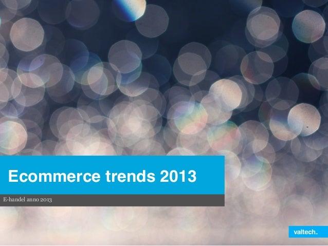 Ecommerce trends 2013!E-handel anno 2013
