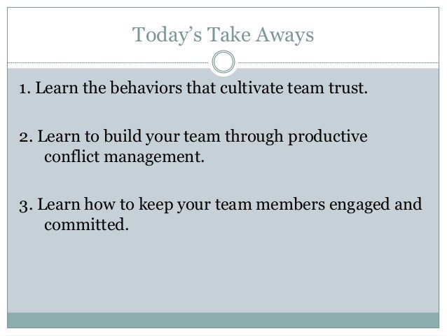 managing team conflict Managing team conflict conflicts, differences, disagreements –can be constructive exciting refreshing good for job performance 105 understand concepts of teamwork.