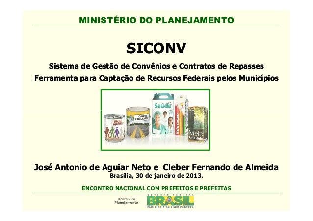 MINISTÉRIO DO PLANEJAMENTO                         SICONV   Sistema de Gestão de Convênios e Contratos de RepassesFerramen...