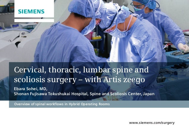 Cervical, thoracic, lumbar spine and scoliosis surgery – with Artis zeego Ebara Sohei, MD, Shonan Fujisawa Tokushukai Hosp...