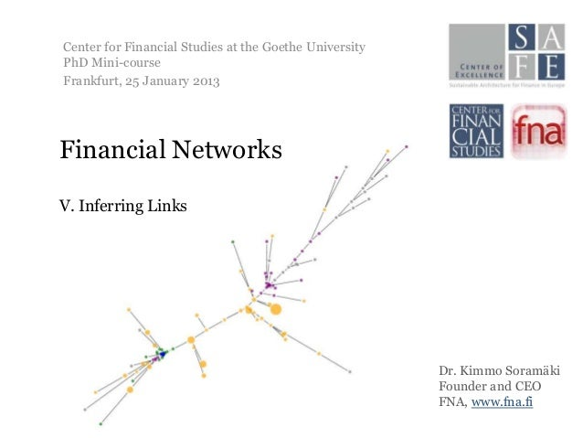 Center for Financial Studies at the Goethe UniversityPhD Mini-courseFrankfurt, 25 January 2013Financial NetworksV. Inferri...