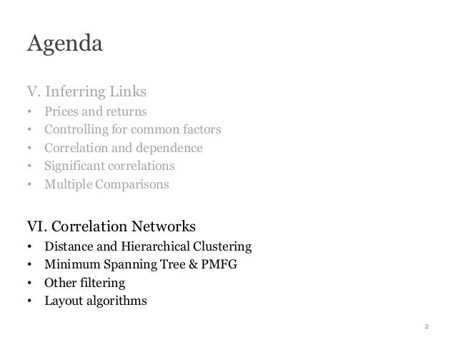 AgendaV. Inferring Links•   Prices and returns•   Controlling for common factors•   Correlation and dependence•   Signific...