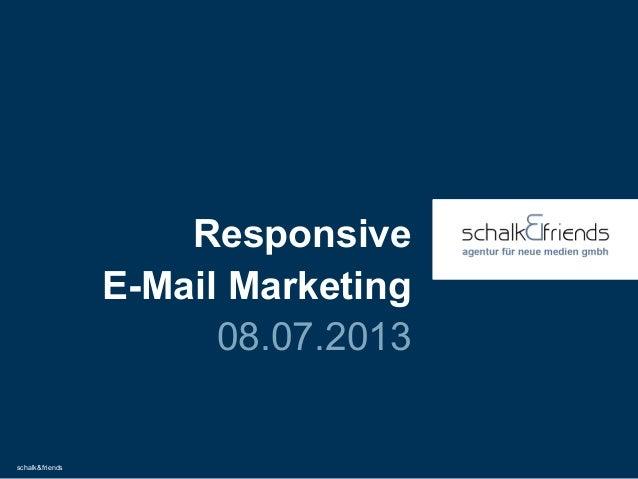schalk&friends Responsive E-Mail Marketing 08.02.2013
