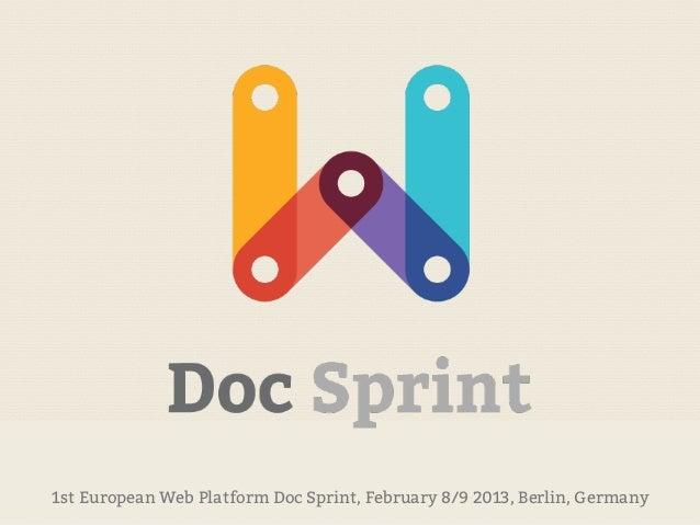 1st European Web Platform Doc Sprint, February 8/9 2013, Berlin, Germany