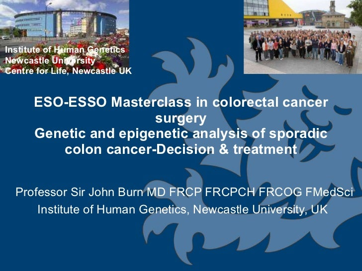 ESO-ESSO Masterclass in colorectal cancer surgery Genetic and epigenetic analysis of sporadic colon cancer-Decision & trea...