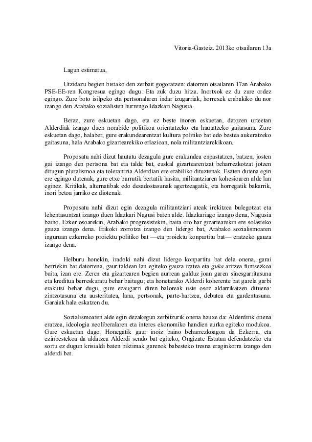 Vitoria-Gasteiz. 2013ko otsailaren 13a       Lagun estimatua,       Utzidazu begien bistako den zerbait gogoratzen: datorr...