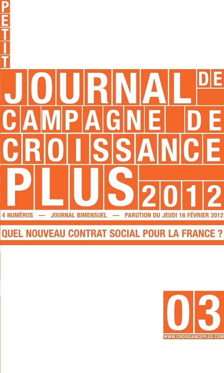 4 NUMÉROS — JOURNAL BIMENSUEL — PARUTION DU JEUDI 16 FÉVRIER 2012QUEL NOUVEAU CONTRAT SOCIAL POUR LA FRANCE ?             ...