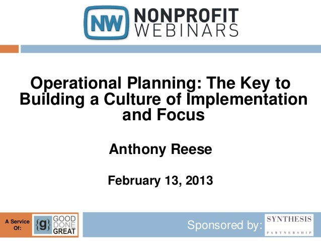 Operational Planning: The Key to     Building a Culture of Implementation                  and Focus                Anthon...