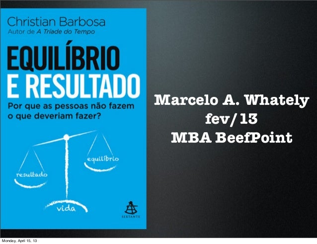 Marcelo A. Whately                            fev/13                        MBA BeefPointMonday, April 15, 13