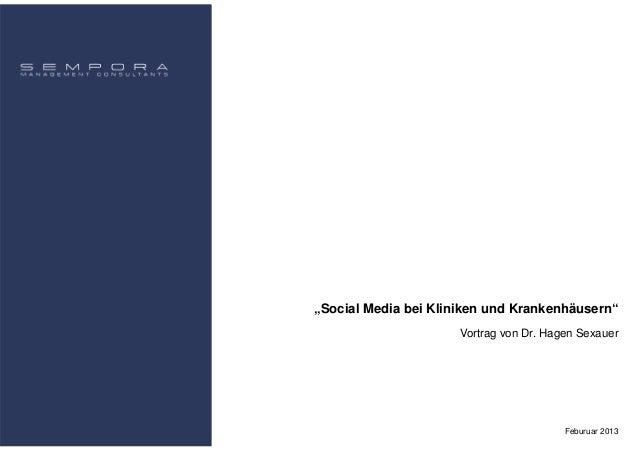 """""""Social Media bei Kliniken und Krankenhäusern""""                      Vortrag von Dr. Hagen Sexauer                         ..."""
