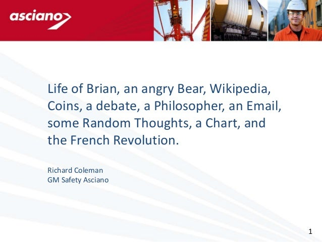 Life of Brian, an angry Bear, Wikipedia,Coins, a debate, a Philosopher, an Email,some Random Thoughts, a Chart, andthe Fre...
