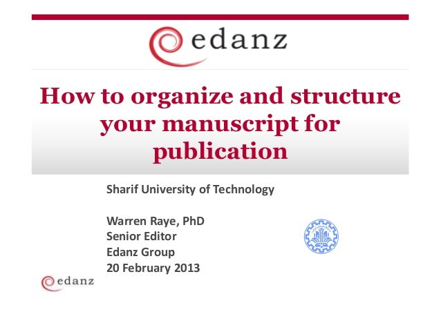 How to organize and structure    your manuscript for         publication     Sharif University of Technology     Warren Ra...