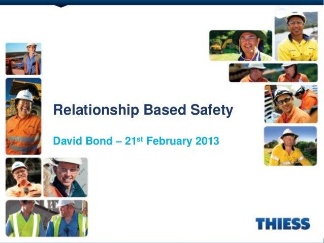 Relationship Based SafetyDavid Bond – 21st February 2013