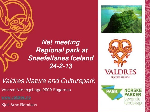 Net meeting                Regional park at              Snaefellsnes Iceland                    24-2-13Valdres Nature and...