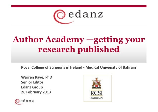 Author Academy —getting your     research published Royal College of Surgeons in Ireland - Medical University of Bahrain W...