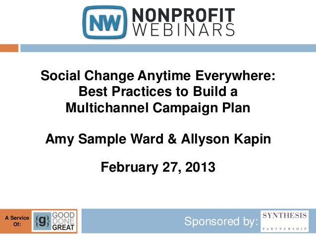 Social Change Anytime Everywhere:                 Best Practices to Build a               Multichannel Campaign Plan      ...