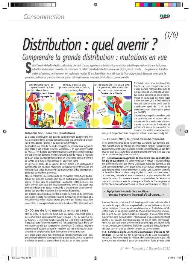 15N° 44 - Novembre / Décembre 2012Distribution : quel avenir ?Comprendre la grande distribution : mutations en vueConsomma...