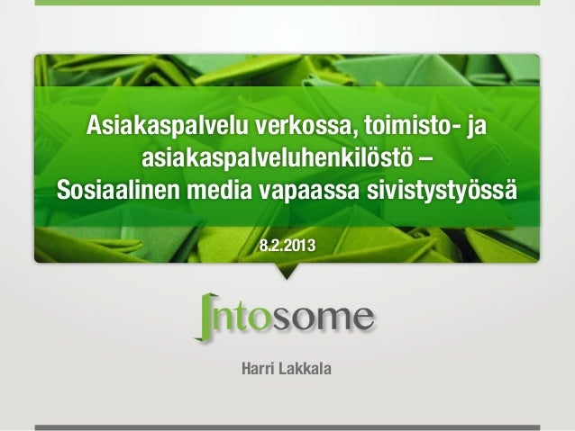 Asiakaspalvelu verkossa, toimisto- ja        asiakaspalveluhenkilöstö –Sosiaalinen media vapaassa sivistystyössä          ...
