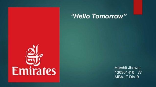 """Hello Tomorrow""  Harshit Jhawar  130301410 77  MBA-IT DIV B"