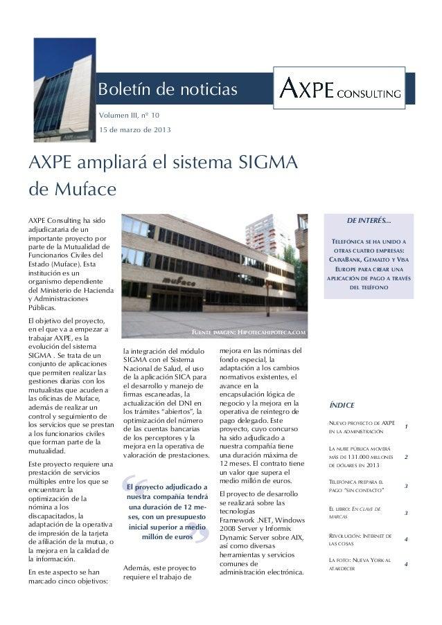 Boletín de noticias                       Volumen III, nº 10                       15 de marzo de 2013AXPE ampliará el sis...