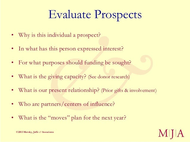 Evaluate Prospects• Why is this individual a prospect?• In what has this person expressed interest?• For what purposes sho...
