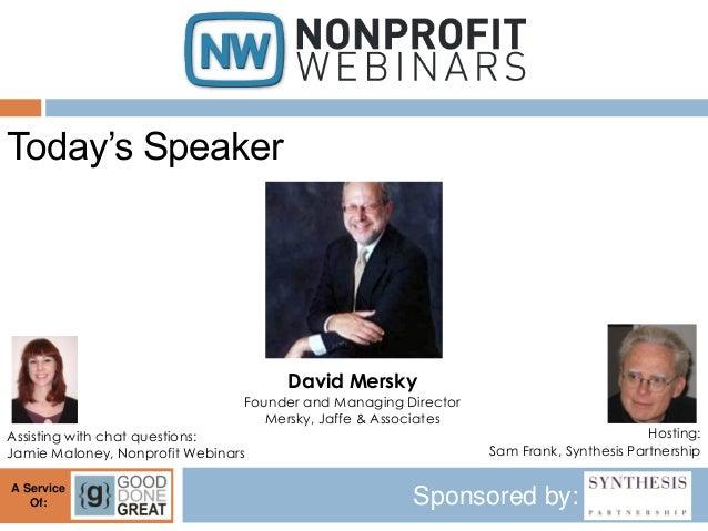 Today's Speaker                                     David Mersky                                Founder and Managing Direc...