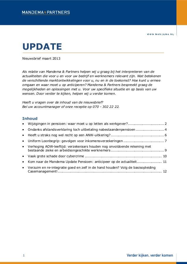 UPDATENieuwsbrief maart 2013Als relatie van Mandema & Partners helpen wij u graag bij het interpreteren van deactualiteite...