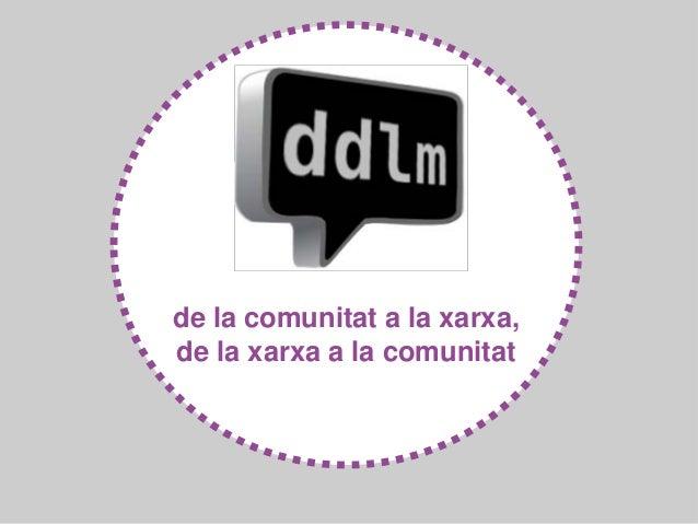 de la comunitat a la xarxa,de la xarxa a la comunitat