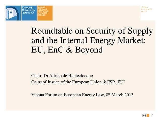 Chair: Dr Adrien de Hauteclocque Court of Justice of the European Union & FSR, EUI Vienna Forum on European Energy Law, 8t...