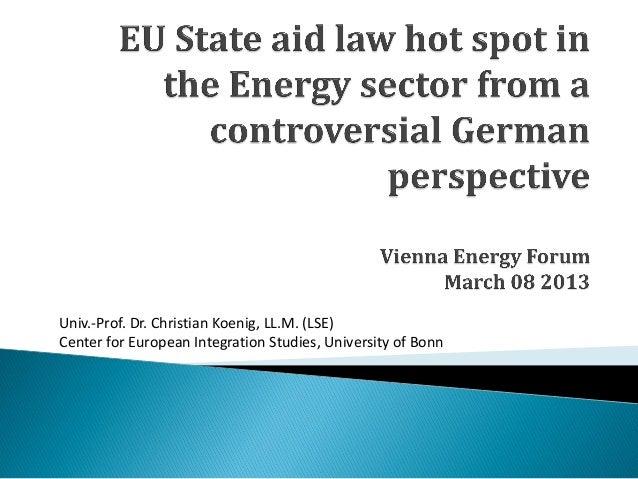 Univ.-Prof. Dr. Christian Koenig, LL.M. (LSE) Center for European Integration Studies, University of Bonn
