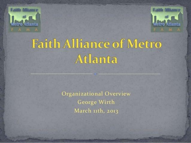 Organizational OverviewGeorge WirthMarch 11th, 2013