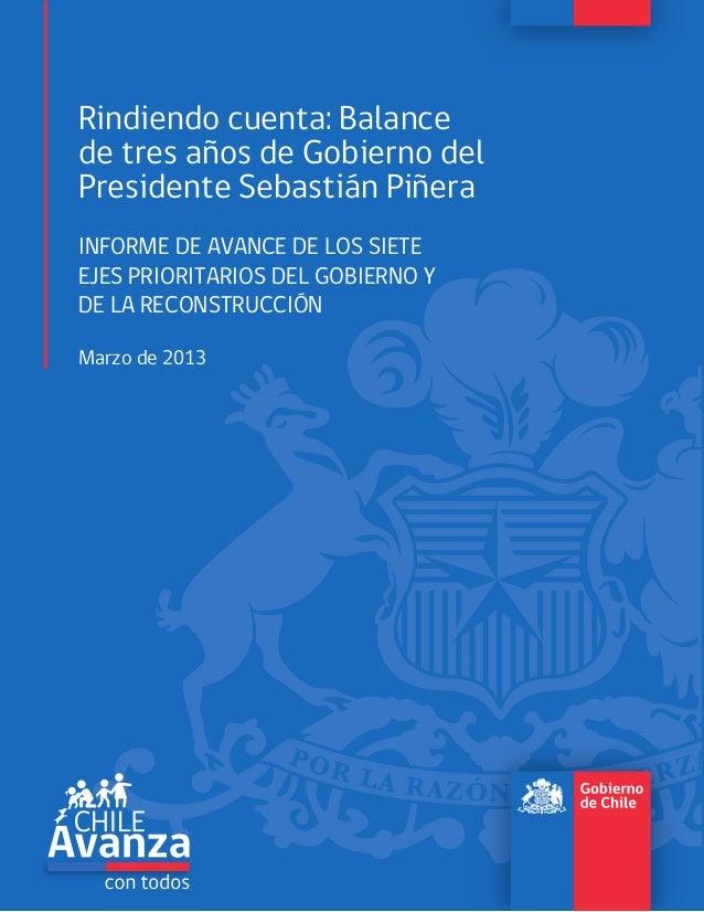 Rindiendo cuenta: Balancede tres años de Gobierno delPresidente Sebastián PiñeraINFORME DE AVANCE DE LOS SIETEEJES PRIORIT...