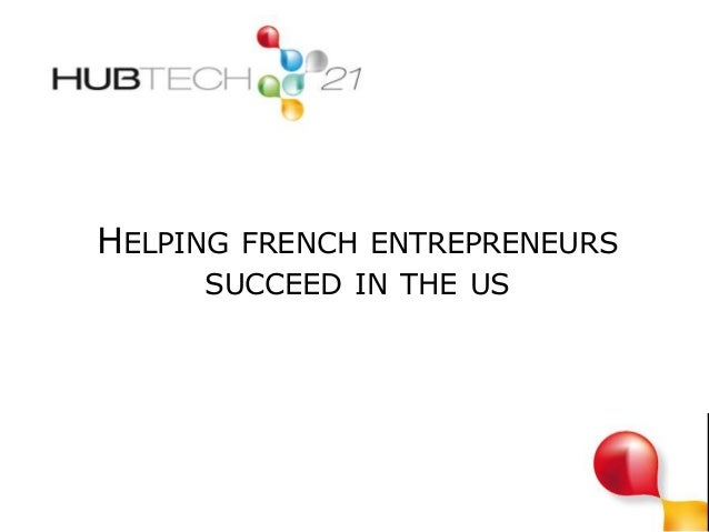 HELPING FRENCH ENTREPRENEURS SUCCEED IN THE US