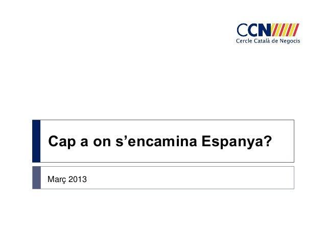 Cap a on s'encamina Espanya?Març 2013