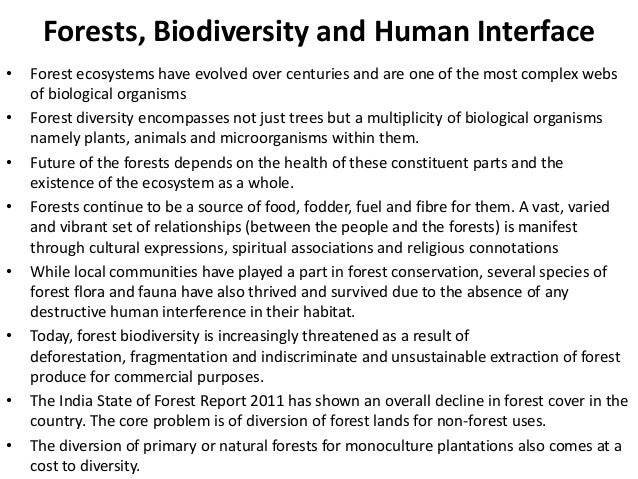 Forests, Biodiversity and Human Interface•   Forest ecosystems have evolved over centuries and are one of the most complex...
