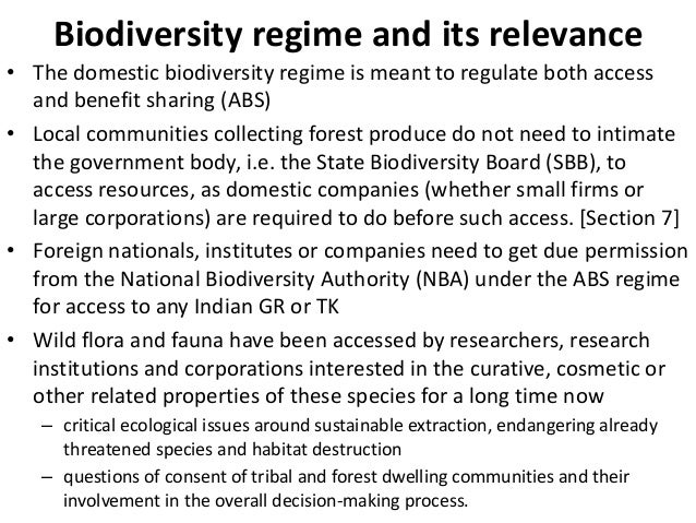 Biodiversity regime and its relevance• The domestic biodiversity regime is meant to regulate both access  and benefit shar...