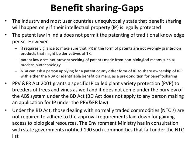 Benefit sharing-Gaps• The industry and most user countries unequivocally state that benefit sharing  will happen only if t...
