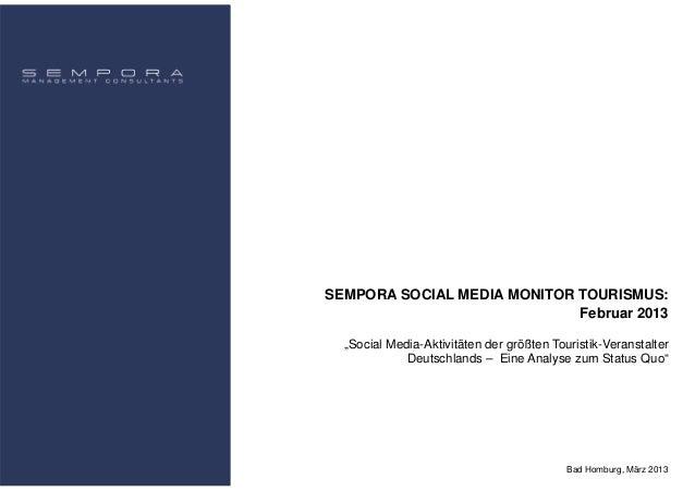 """SEMPORA SOCIAL MEDIA MONITOR TOURISMUS:                             Februar 2013  """"Social Media-Aktivitäten der größten To..."""