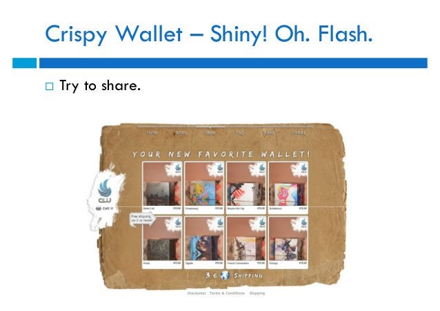 Crispy Wallet – Shiny! Oh. Flash.   Try to share.