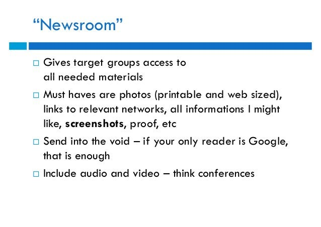 """""""Newsroom""""   Gives target groups access to    all needed materials   Must haves are photos (printable and web sized),   ..."""
