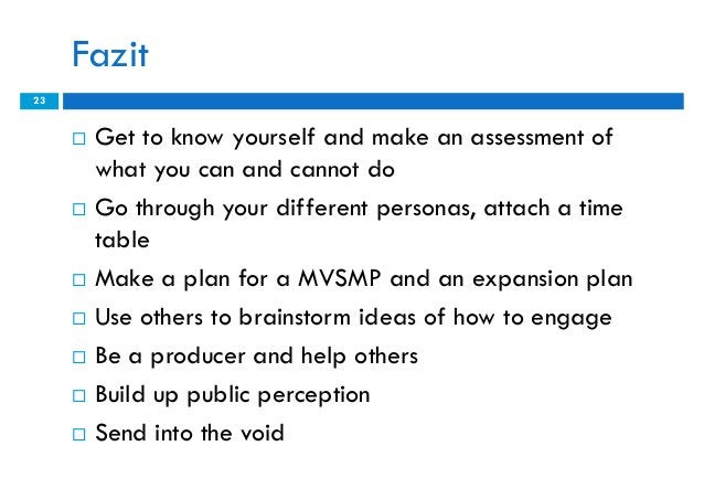 Fazit23        Get to know yourself and make an assessment of         what you can and cannot do        Go through your ...