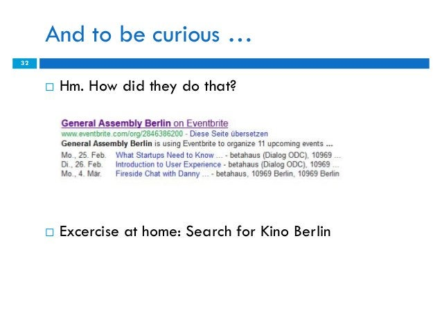 And to be curious …32        Hm. How did they do that?        Excercise at home: Search for Kino Berlin