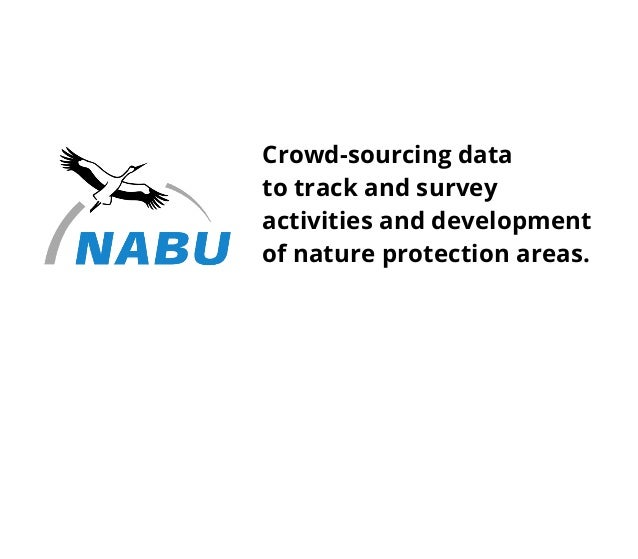 Crowd-sourcing datato track and surveyactivities and developmentof nature protection areas.