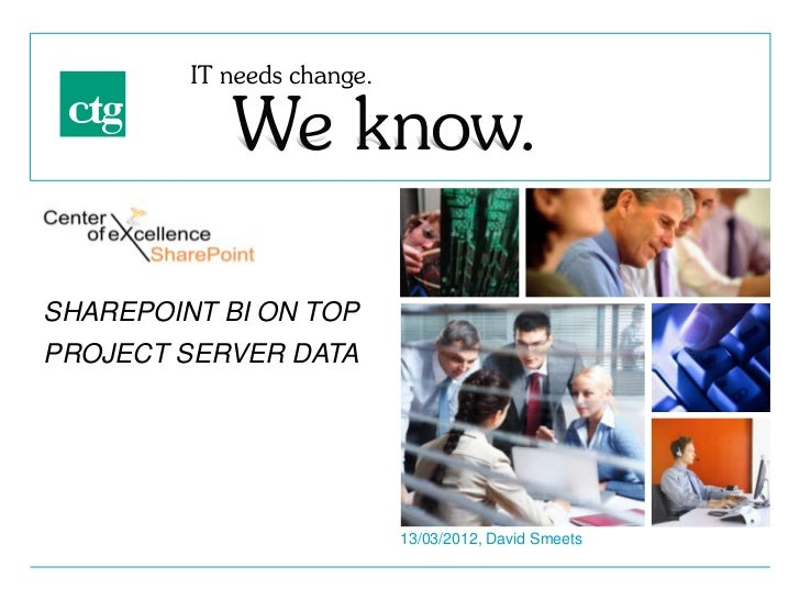 SHAREPOINT BI ON TOPPROJECT SERVER DATA                       13/03/2012, David Smeets