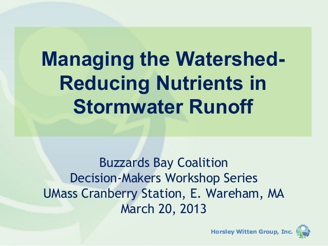 Managing the Watershed- Reducing Nutrients in  Stormwater Runoff         Buzzards Bay Coalition    Decision-Makers Worksho...