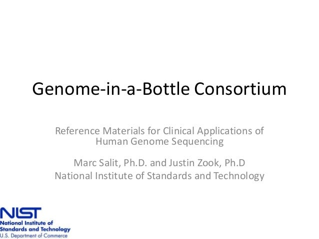 Genome-in-a-Bottle Consortium  Reference Materials for Clinical Applications of          Human Genome Sequencing      Marc...