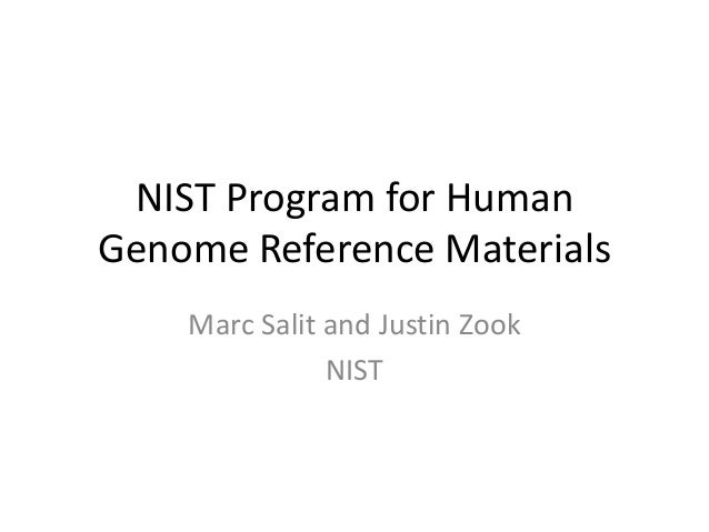 NIST Program for HumanGenome Reference Materials    Marc Salit and Justin Zook               NIST