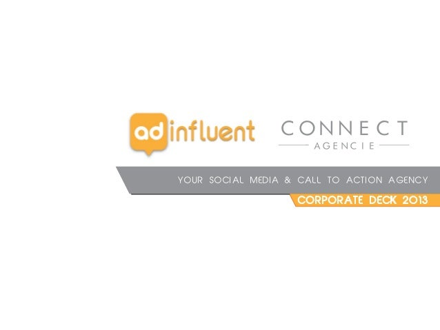YOUR SOCIAL MEDIA & CALL TO ACTION AGENCY CORPORATE DECK 2013